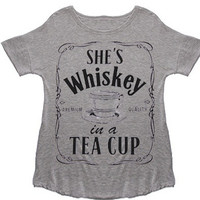 SHE'S Whiskey in a TEA CUP Graphic Top