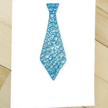 Father's Day Card, Fathers Day Card, Unique Fathers Day Tie Card, Paper Quilled Fathers Day Card, Neck Tie, Its a Boy Card, Blue Mens Card
