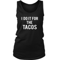 I Do It For the TACOS Funny Gym Workout Fitness Running Spin Tank Top