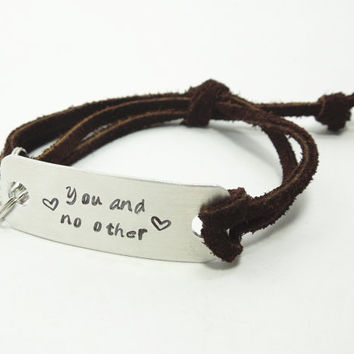 You and no other bracelet - Girlfriend bracelet relationship bracelet couple bracelet - Love bracelet - Leather metal bracelet jewelry