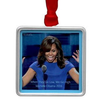 """Michelle Obama """"We Go High"""" Collectible Metal Ornament"""