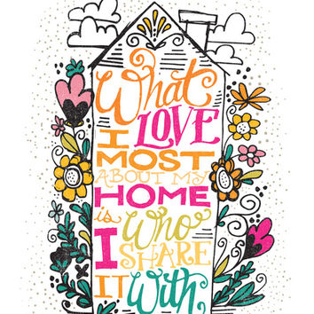 What I Love Most About My Home... Art Print by Matthew Taylor Wilson