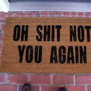 Fancy - Oh Shit Not You Again Doormat