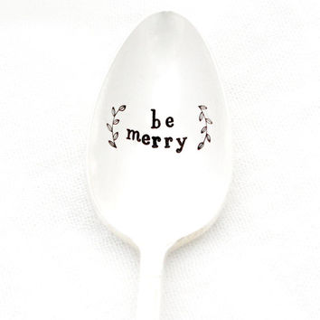 Be Merry. Hand stamped spoon for Christmas time and all year long. Stamped coffee spoons by milk and honey ®