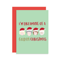 I'm Dreaming of a Golden Christmas - Christmas Holiday Seasonal Card Gift - Dorothy Rose Blanche Sophia - Modern Fun Cute 5x7