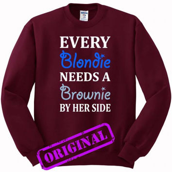 Every Blondie Needs A Brownie Best Friend for Sweater maroon, Sweatshirt maroon unisex adult