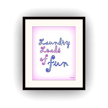 Laundry loads of fun, Quotes art, bathroom inspired, Girl decal, Printable vanity Wall decor, decals, girl gifts, funny quote, pastel pink