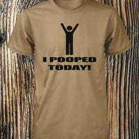 I Pooped Today Shirt Funny Mens Tshirt Guys Xlarge Poop T Shirt Ladies Small Womens Large Girls Kids Youth XL Boys Medium 2XL 3XL 4XL Humor