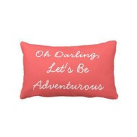 Oh Darling, Let's Be Adventurous Pillow from Zazzle.com