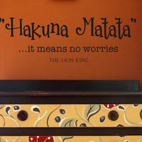Wall Decals-Hakuna Matata- it means no worries- The Lion King-Vinyl Wall Decal Wall Quotes