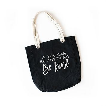 If you Can be Anything, Be Kind Tote