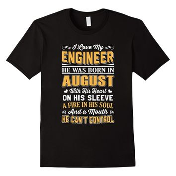 I Love My Engineer He Was Born In August