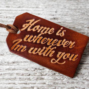 Home is Wherever Im With You Luggage Tag