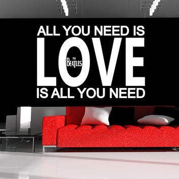 THE BEATLES Wall Quote Decal All You Need is Love, Love is All You Need Sticker Art