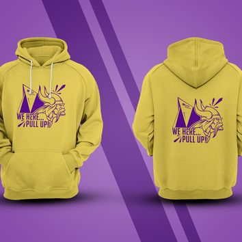 "Minnesota Vikings ""We Here Pull Up' Superbowl Hoodies T-Shirts Kool Customs & Apparel"