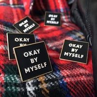 OKAY BY MYSELF Enamel Pin -Life Club- enamel pins, lapel pin, pin, pins, hat pin, pin badge, accessories, badges, punk