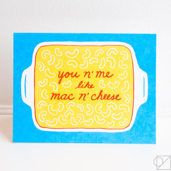 You N' Me Like Mac N' Cheese Greeting Card