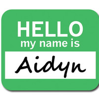 Aidyn Hello My Name Is Mouse Pad
