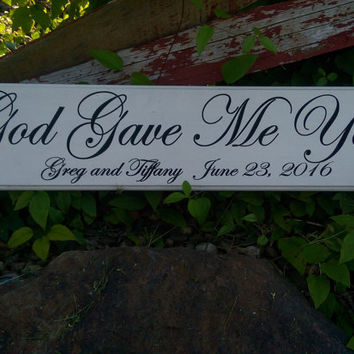 God Gave Me You Sign, Anniversary Sign, Wedding Sign,  Engagement Sign, Family Sign, Home Sign, Established Sign, Personalized Sign