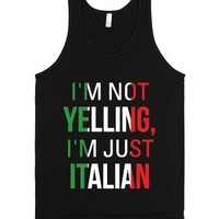 I'm Not Yelling I'm Italian (Dark)-Unisex Black Tank