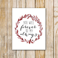 You Will Forever Be My Always - 8 x 10 - Marsala Watercolor Typography Printable - Instant Download Wall Art