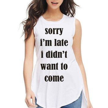 Women's Side Slit Muscle Tank Top with Sorry I'm Late Print