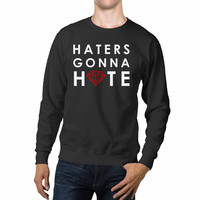 Haters Gonna Hate Diamond Unisex Sweaters - 54R Sweater