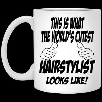 Hairdresser Mug This Is What The Worlds Cutest Hairstylist Looks Like 11 oz Ceramic Coffee Cup Hairstylist Gift