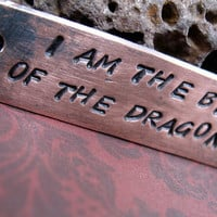 I Am the Blood of the Dragon - Antiqued Copper Key Chain, Hand Stamped Game of Thrones Inspired Keychain