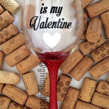 Wine Is My Valentine // Glitter Wine Glass