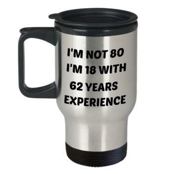Not 80 Funny Birthday Travel Mug