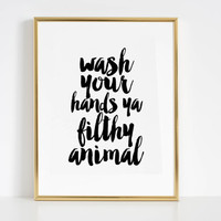 Bathroom Print Ya Filthy Animal Typography Sign Home Decor Bathroom Print Funny Poster Wash Your Hands Bathroom Wall Decor Printable Art