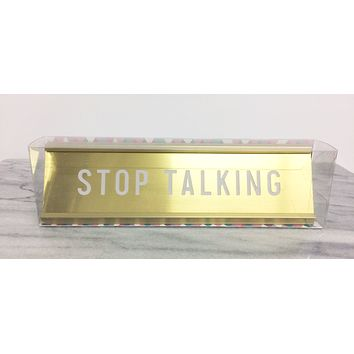 Stop Talking Gold Engraved Nameplate