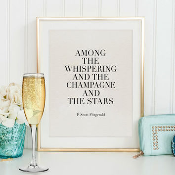 PRINTABLE Art, F Scott Fitzgerald, Champagne Quote,Wedding Anniversary, Celebrate, Birthday Quote,Wall Art,Romantic Print,Drink Sign,Bar Ar