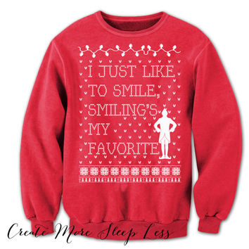 Elf Ugly Christmas Sweater. I just like to smile. Smilings my favorite. what your favorite color. elf movie.