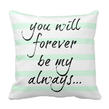 you will forever be my always (mint stripes) pillows