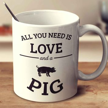 All You Need Is Love And A Pig