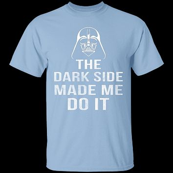 The Dark Side Made Me Do It T-Shirt