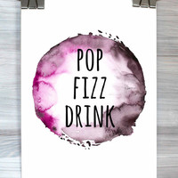 Kitchen Wall Art Pop Fizz Drink Print Champagne Drinking Party Typography Watercolor Poster Wall Decor
