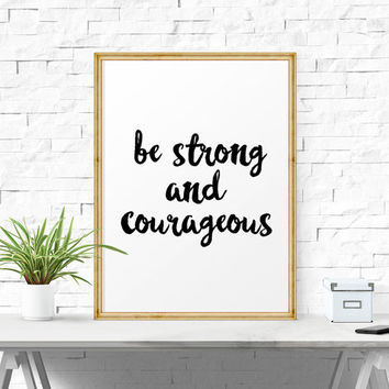 Inspirational Quote, Be Strong And Courageous, Wall Art,  Scripture, Bible Verse, Typography, Calligraphy, Printable Poster