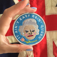 It Ain't Easy Bein' Queen funny iron on embroidered patch