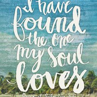 I Have Found The One My Soul Loves - Scripture Photo Expression Art Print by Misty Diller of Misty Michelle Design | Society6