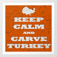 Vintage Thanksgiving Keep Calm and Carve Turkey Art Print by Cosmik Monkey