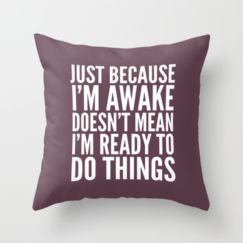 Just Because I'm Awake Doesn't Mean I'm Ready To Do Things (Eggplant) Art Print by CreativeAngel
