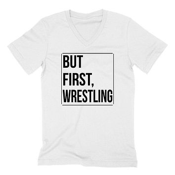 But first wresling, wrestling day, game day, sport gift ideas, team  V Neck T Shirt
