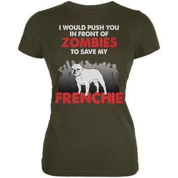 CREYCY8 I Would Push You Zombies Frenchie Army Juniors Soft T-Shirt