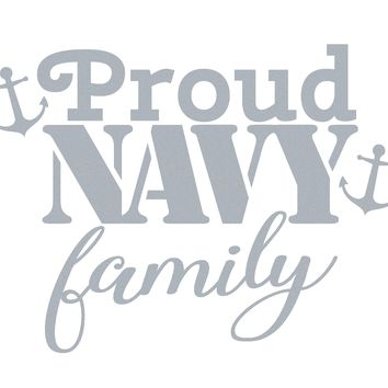 Proud Navy Family Vinyl Graphic Decal Sticker for Vehicle Car Truck SUV Window Wall Laptop Cooler Outdoor Rated Vinyl - Plus 1 Free Decal (see listing image for more information)