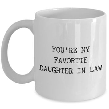 Daughter-in-Law Gifts You're My Favorite Daughter in Law Mug Funny Coffee Cup