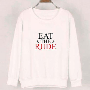 eat the rude sweater White Sweatshirt Crewneck Men or Women for Unisex Size with variant colour