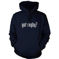 got rugby Funny Hoodie Sweatshirt Hoody Humor - Many Sizes and Colors!